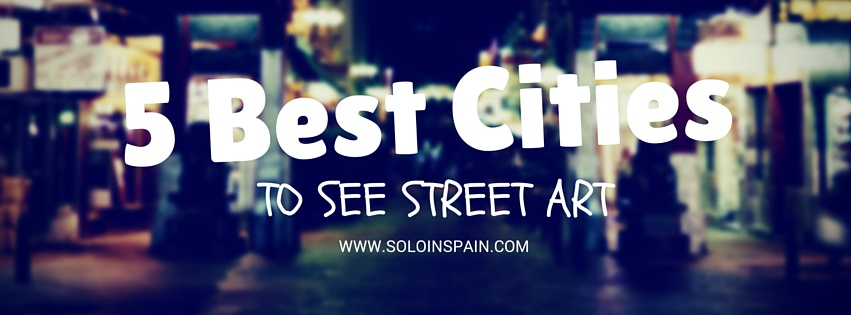 best street art cities