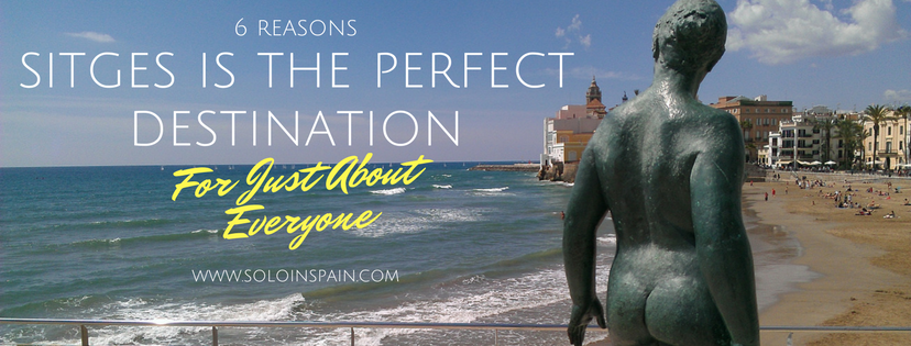 6 reasons sitges is the perfect destination for almost everyone - solo in spain